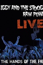 Iggy And The Stooges: Raw Power Live (In The Hands of the Fans)