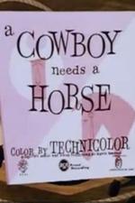 A Cowboy Needs A Horse