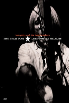 Tom Petty and the Heartbreakers: High Grass Dogs - Live from the Fillmore