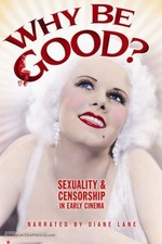 Why Be Good: Sexuality & Censorship in Early Cinema