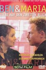 Ben & Maria - Liebe auf den zweiten Blick