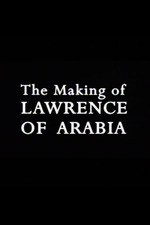 The Making of 'Lawrence of Arabia'