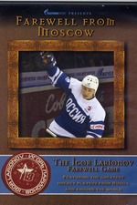 Farewell From Moscow The Igor Larionov Farewell Game