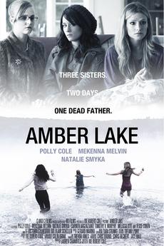 4965324272d8 Amber Lake (2011) directed by Joe Robert Cole • Reviews, film + cast ...