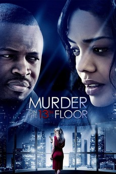 Murder on the 13th floor 2012 directed by hanelle m for 13th floor the movie
