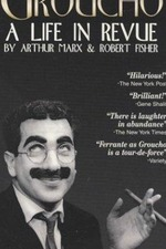 Groucho: A Life in Revue