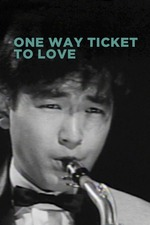 One Way Ticket to Love