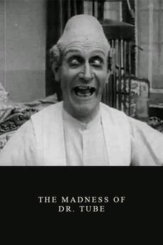 The Madness of Dr. Tube (1915)