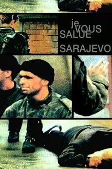 Je Vous Salue, Sarajevo (1993)