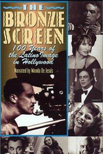 The Bronze Screen: 100 Years of the Latino Image in American Cinema
