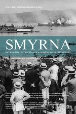 Smyrna: The Destruction of a Cosmopolitan City - 1900-1922