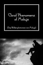 Cloud Phenomena of Maloja