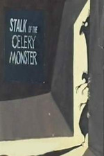 Stalk of the Celery Monster