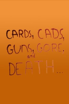 Cards, Cads, Guns, Gore, and Death...