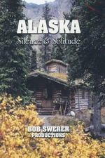 Alaska: Silence And Solitude