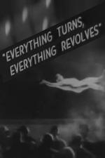 Everything Turns, Everything Revolves