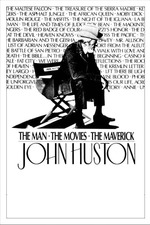 John Huston: The Man, the Movies, the Maverick