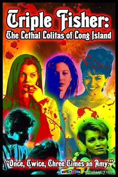 Triple Fisher: The Lethal Lolitas of Long Island