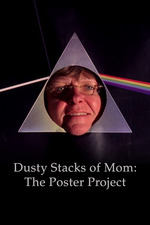 Dusty Stacks of Mom: The Poster Project