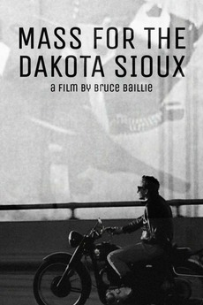 Mass for the Dakota Sioux (1964) directed by Bruce Baillie