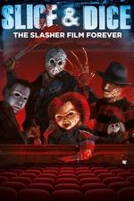 Slice and Dice: The Slasher Film Forever