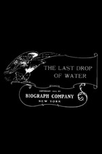 The Last Drop of Water
