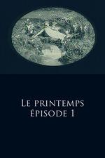 Spring: Episode 1 - The Awakening of the Source / The Awakening of Nests
