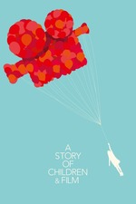 Filmplakat A Story of Children and Film, 2013