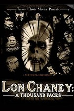 Lon Chaney: A Thousand Faces