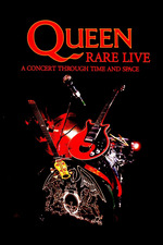 Queen: Rare Live – A Concert Through Time and Space