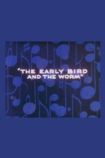 The Early Bird and the Worm