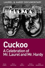 Cuckoo: A Celebration of Mr. Laurel and Mr. Hardy