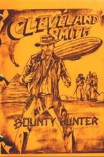 Cleveland Smith, Bounty Hunter