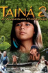 Tainá 2 - A New Amazon Adventure