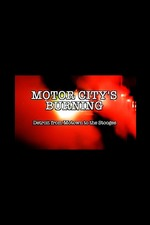 Motor City's Burning: Detroit from Motown to the Stooges