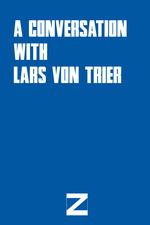 A Conversation with Lars von Trier