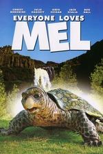 Everyone Loves Mel