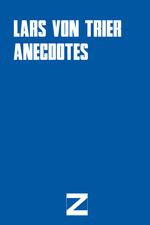 Lars von Trier: Anecdotes