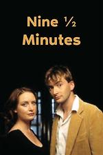 Nine 1/2 Minutes