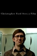 Christopher Ford Sees a Film
