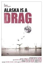 Alaska Is a Drag
