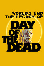 The World's End: The Legacy of 'Day of the Dead'