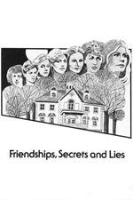 Friendships, Secrets and Lies