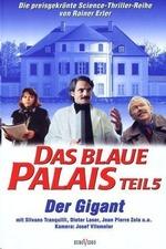 Das Blaue Palais: Der Gigant
