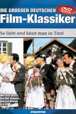 So liebt und küsst man in Tirol