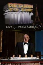 Return to the Titanic... Live!