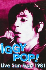 Iggy Pop: Live San Fran 1981