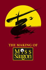 The Heat Is On: The Making of Miss Saigon