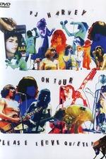 PJ Harvey: On Tour - Please Leave Quitely