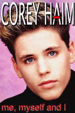 Corey Haim: Me, Myself and I